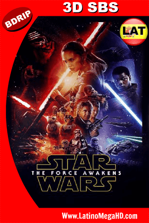 Star Wars: El Despertar de La Fuerza (2015) Latino HD 3D SBS BDRIP 1080P (2015)