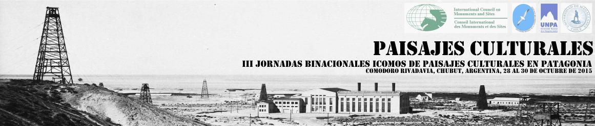 III Jornadas Binacionales ICOMOS de Paisajes Culturales en Patagonia