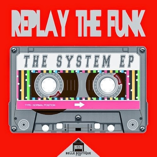 Replay The Funk - The System EP