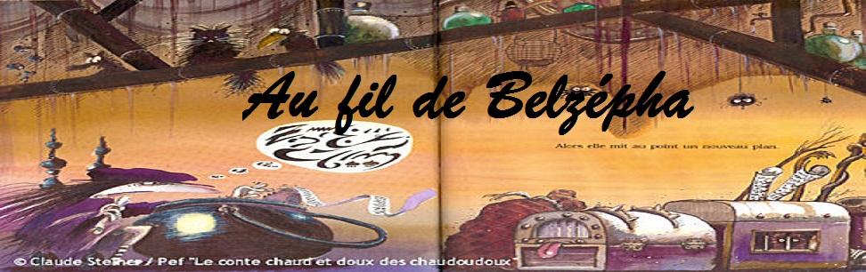 Au fil de Belzépha