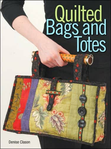 Quilted Bags and Totes with 15 patterns