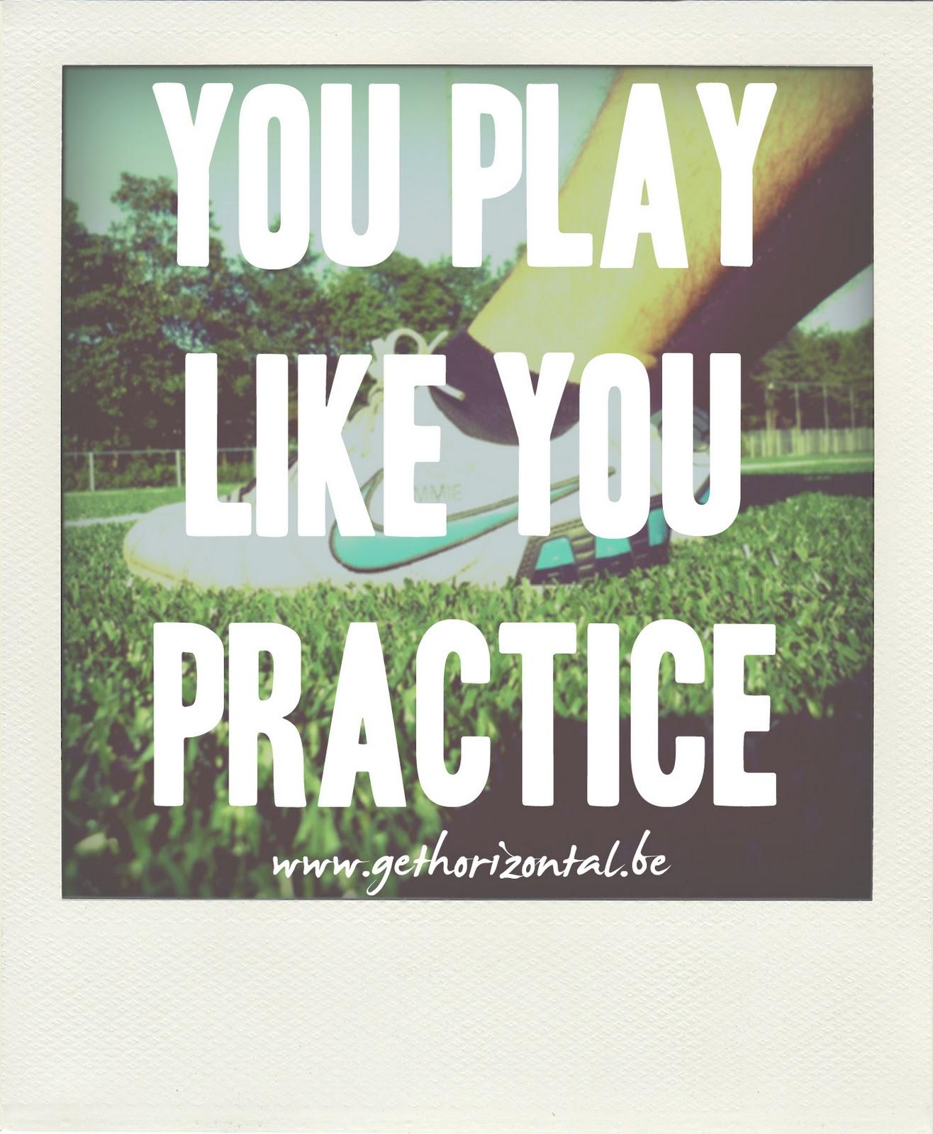 http://1.bp.blogspot.com/-U9lsRz4mPpE/Trff1CUp08I/AAAAAAAADO4/sgUBKFRKwVg/s1600/play+like+you+practice+2.jpg