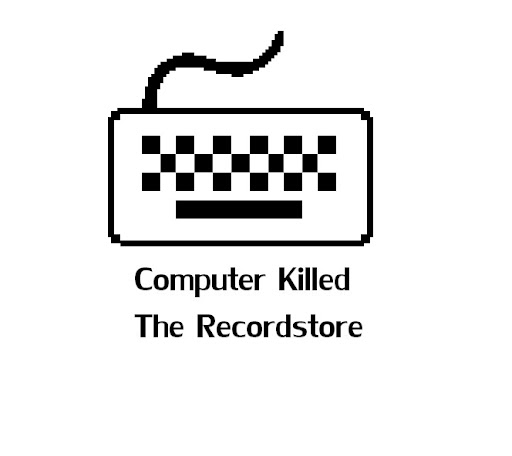 Computer Killed The Recordstore