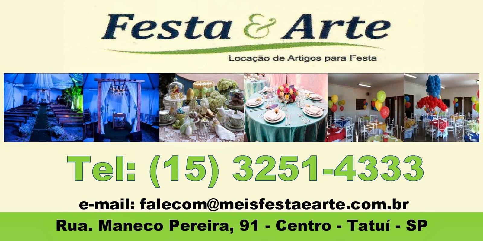 FESTA E ARTE Locação de Artigos para Festa Rua. Maneco Pereira, 91 Centro - Tatuí - SP e-mail: falecom@maisfestaearte.com.br Site: www.maisfestaearte.com.br www.fecebook.com/maisfestaearte tel: (15) 3251-4333