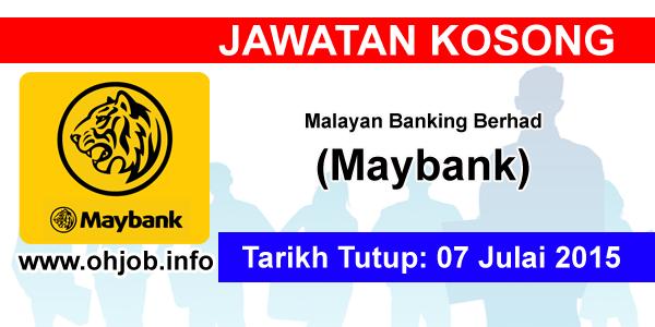 Jawatan Kerja Kosong Malayan Banking Berhad (Maybank) logo www.ohjob.info julai 2015