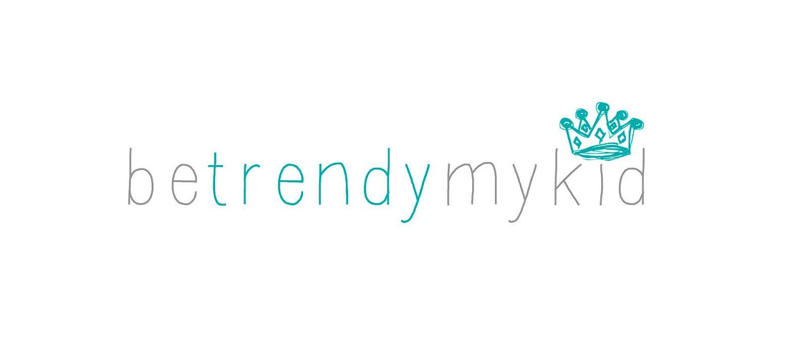 Be Trendy My Kid