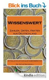 http://www.amazon.de/Wissenswert-Zahlen-Daten-Fakten-Deutschland/dp/1500855944/ref=sr_1_6?ie=UTF8&qid=1416599476&sr=8-6&keywords=Detlef+Nachtigall