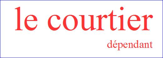LE COURTIER DEPENDANT