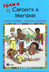 Luana, Capoeira e Liberdade