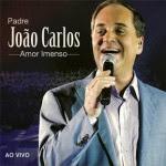 Baixar CD Padre João Carlos – Amor Imenso – Ao Vivo (2014) Download