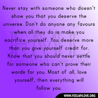 Never stay with someone who doesn't show you