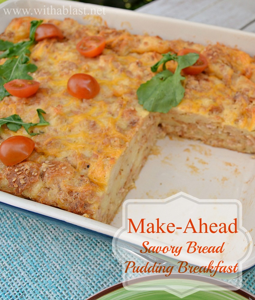 Make-Ahead Savory Bread Pudding Breakfast ~ Less than 20 minutes to prepare, cover up overnight {or at least 30 minutes!} and bake in the morning ~ Meaty, cheesy and delicious crusty sides #MakeAhead #Breakfast #ChristmasBreakfast www.withablast.net