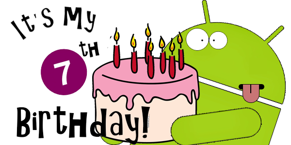 Android celebrates 7th Birthday