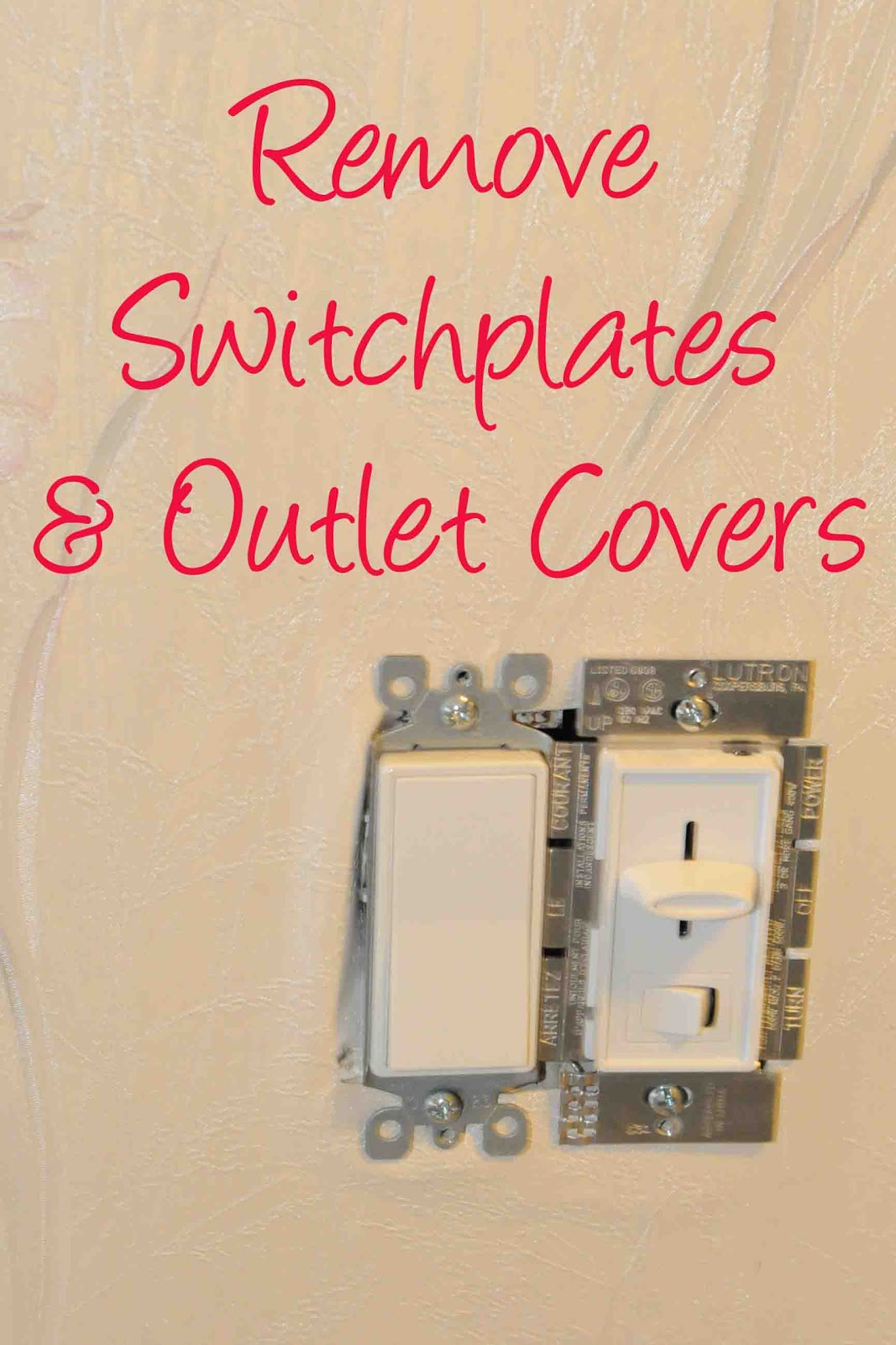 Superb Step 1: Remove All Outlet Covers And Switch Plates. Take Down All Pictures  Or Artwork. Remove Any Light Fixtures Or Thermostats That Come In Contact  With ...