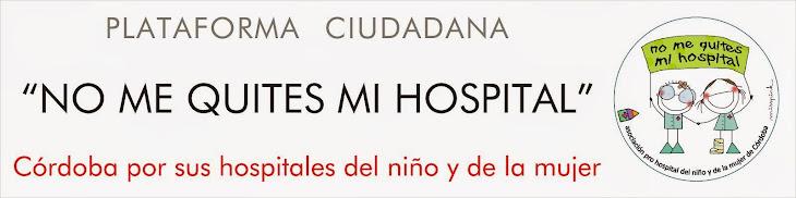 "Plataforma Ciudadana ""No me quites mi hospital"""