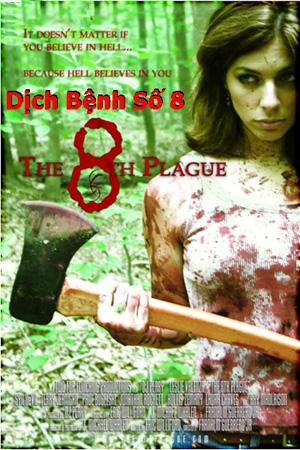 Dịch Bệnh Số 8 - The 8th Plague 2006 (Thuyết minh)