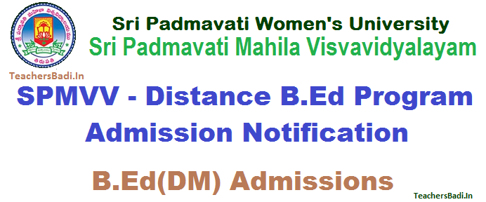 SPMVV  B.Ed(DM)  Admissions 2015,  SPWU Distance B.Ed Admission Notification 2015, Fee Details, List of Documents, Important Instructions, Eligibility Criteria, Directorate Distance Education, Sri Padmavati Mahila Visva Vidyalayam(Women's University)