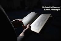 Tafsir dan Makna Kandungan Surah Al-Ghashiya