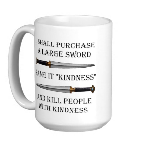 Kill Them With Kindness - Zen Gone Wrong | Funny Mug