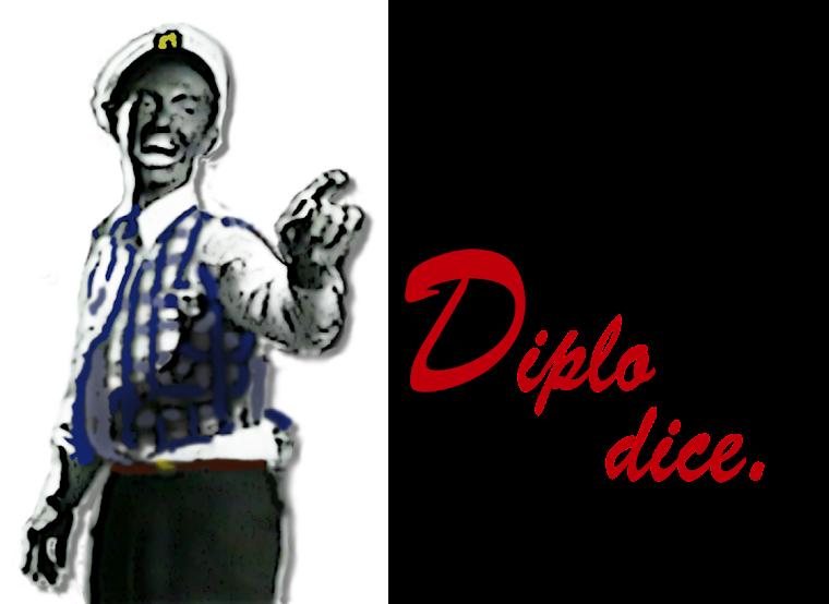 Diplo Dice. . .