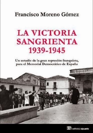 La victoria sangrienta 1939-1945, de Francisco Moreno Gómez