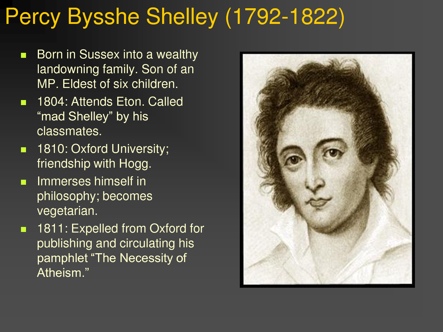 percy shelley Percy bysshe shelley: percy bysshe shelley, english romantic poet whose passionate search for personal love and social justice was gradually channeled from overt actions into poems that rank with the greatest in the english language shelley was the heir to rich estates acquired by his grandfather, bysshe (pronounced.