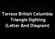 Terrace British Columbia Triangle Sighting (Letter And Diagram)