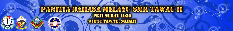 Panitia Bahasa Melayu SMK Tawau II