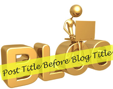 Post Title Before Blog Title Blogger