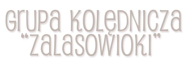 http://zalasowianie.blogspot.com/p/grupa-kolednicza.html