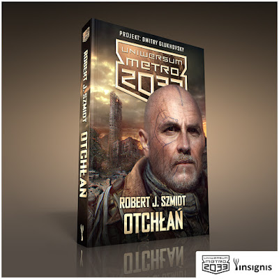 "Uniwersum Metro 2033: Otchłań"" Roberta J. Szmidta – okładka!"