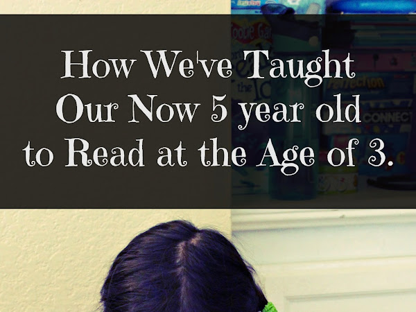 How We've Taught Our Now 5 Year Old to Read at the Age of 3