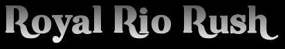 Royal Rio Rush