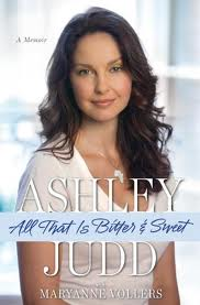 Book Review: All That Is Bitter and Sweet by Ashley Judd