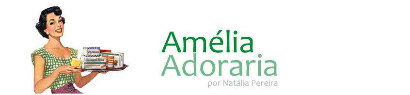 Amélia Adoraria