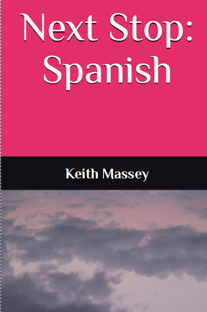 Next Stop: Spanish, the 3rd Novel in the Valquist Series