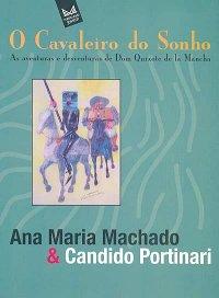 O cavaleiro do Sonho, Ana Maria Machado e Candido Portinari