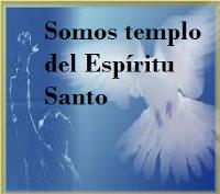Somos templo del Espíritu Santo