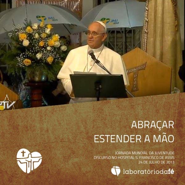 Discurso no Hospital S. Francisco de Assis, Jornada Mundial da Juventude, Brasil, 2013