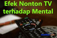 Efek Menonton Televisi terhadap Mental
