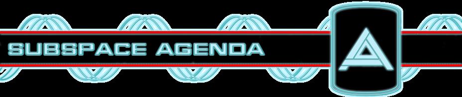 SubSpace Agenda