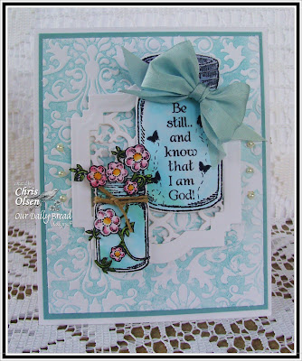 Our Daily Bread Designs, Blue Ribbon Winner, Be Joyful, Bookmark Verses, Bird Borders and Corners, Quatrefoil Pattern Die, Canning Jar Dies, Chris Olsen