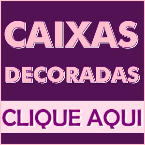 Caixas Decoradas: