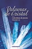 """""""Palavras de Cristal, Volume III"""" Colectânea de poesia"""