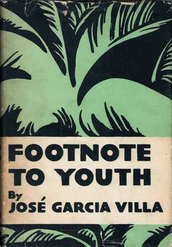 footnote to youth Footnote to youth jose garcia villa i introduction author: jose garcia villa was born on august 5, 1908 his parents were simeon villa (a personal physician of emilio aguinaldo) and guia garcia (a wealthy landowner.