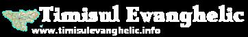 Timisul Evanghelic - Stiri crestine din Timis,Timisoara