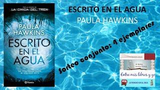 Sorteo conjunto de Escrito en el agua de Paula Hawkins