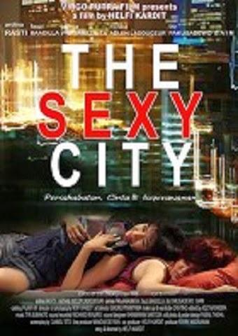 Film Indonesia Terbaru 2010 The Sexy City