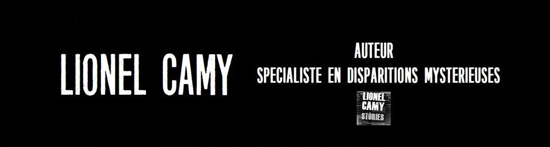 Lionel Camy auteur spécialiste en disparitions mystérieuses - Lionel Camy Stories