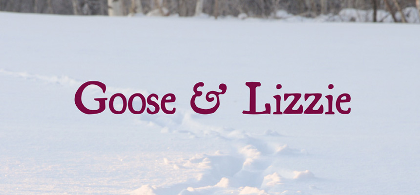 Goose and Lizzie